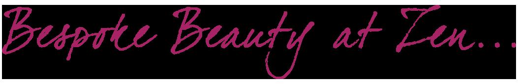 Beauty Salon Chorley | Bespoke Beauty at Zen | Waxing | Manicures | Massage | Spray Tans | Chorley
